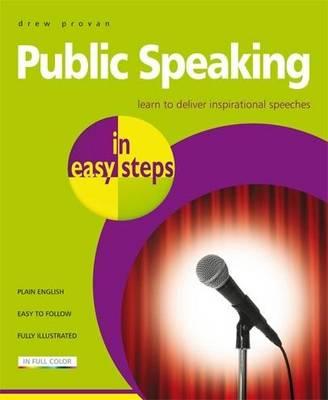 Public Speaking in easy steps by Drew Provan