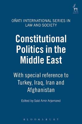 Constitutional Politics in the Middle East by Said Amir Arjomand