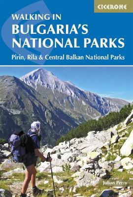 Walking in Bulgaria's National Parks by Julian Perry