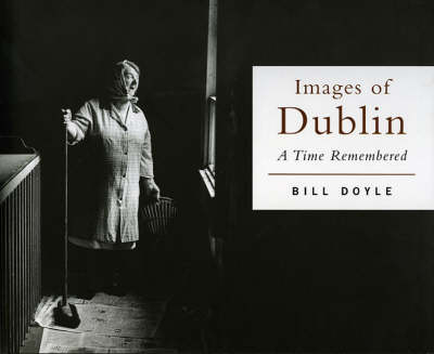 Images of Dublin by Bill Doyle