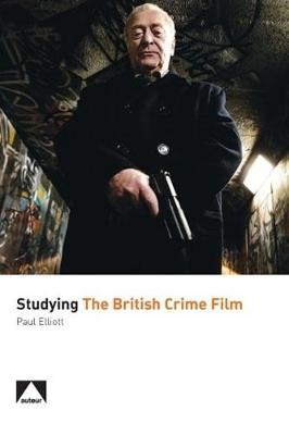 Studying the British Crime Film book