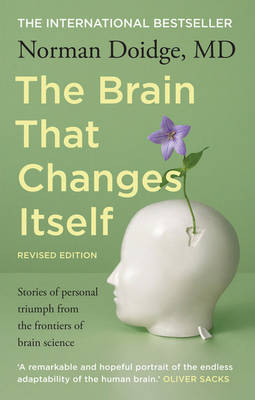 Brain That Changes Itself: Stories Of Personal Triumph FromThe Frontiers Of Brain Science by Antonia Kidman