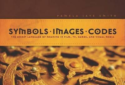 Symbols * Images * Codes by Pamela Jaye Smith