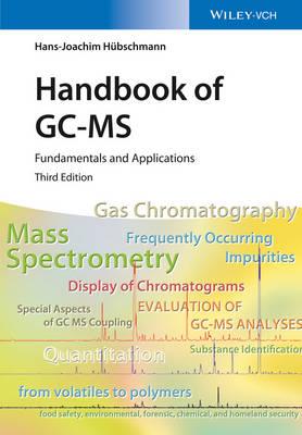 Handbook of GC-MS by Hans-Joachim Hubschmann