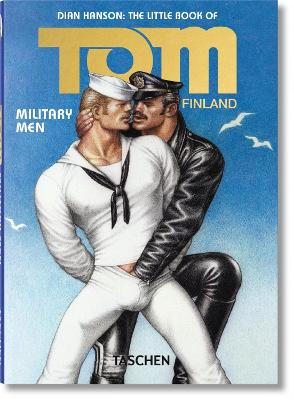 The Little Book of Tom of Finland: Military Men by Dian Hanson