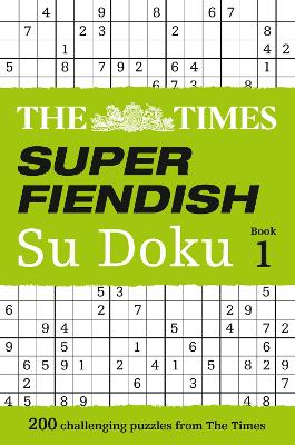 The Times Super Fiendish Su Doku Book 1 by The Times