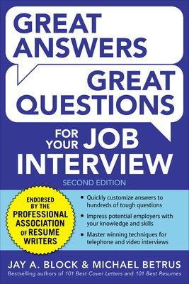 Great Answers, Great Questions For Your Job Interview by Jay Block