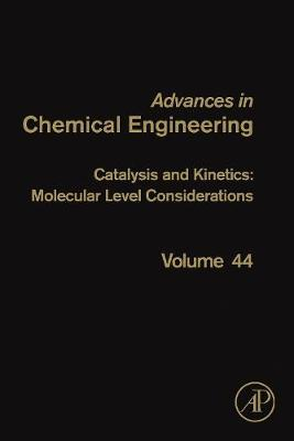 Catalysis and Kinetics: Molecular Level Considerations by Guy B. Marin