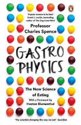 Gastrophysics by Charles Spence