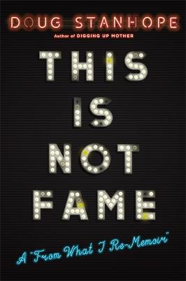This Is Not Fame by Doug Stanhope
