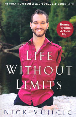 Life Without Limits by Nick Vujicic