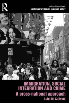Immigration, Social Integration and Crime by Luigi M. Solivetti