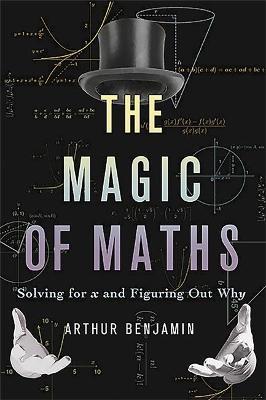 Magic of Maths (INTL PB ED) by Arthur Benjamin