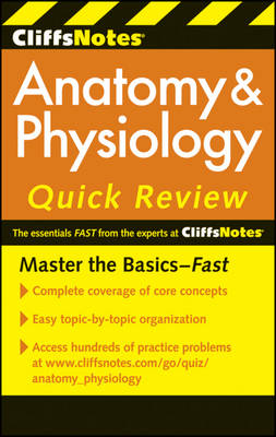 CliffsNotes Anatomy & Physiology Quick Review by Steven Bassett