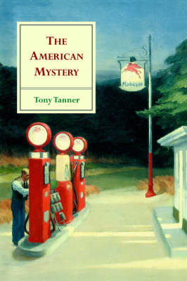 The American Mystery by Tony Tanner
