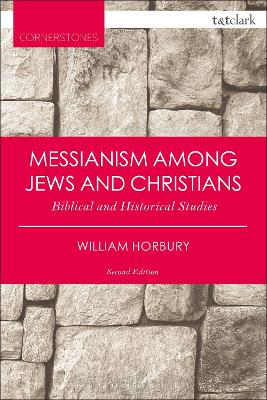 Messianism Among Jews and Christians by William Horbury