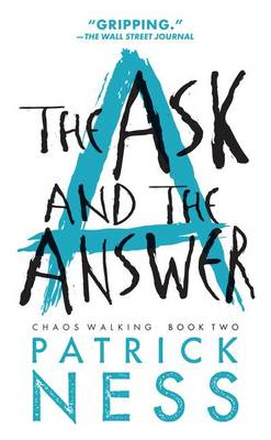 The Ask and the Answer by Patrick Ness