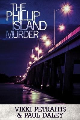 The Phillip Island Murder by Vikki Petraitis