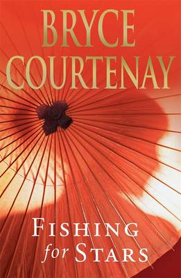 Fishing For Stars by Bryce Courtenay