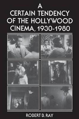 Certain Tendency of the Hollywood Cinema, 1930-1980 book