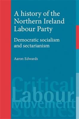 History of the Northern Ireland Labour Party by Aaron Edwards