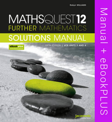 Maths Quest 12 Further Mathematics 5E VCE Units 3 and 4 Solutions Manual & eBookPLUS by Robyn Williams