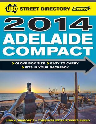 Adelaide Compact Street Directory 2014 5th ed by UBD Gregorys