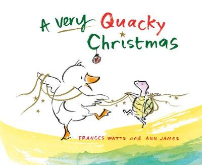 A Very Quacky Christmas by Frances Watts