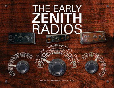 Early Zenith Radios by Gilbert M. Hedge