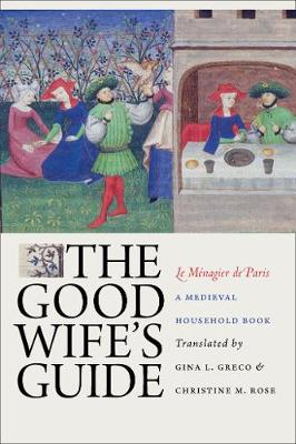 Good Wife's Guide (Le Menagier de Paris) book