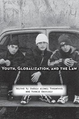 Youth, Globalization, and the Law by Sudhir Alladi Venkatesh