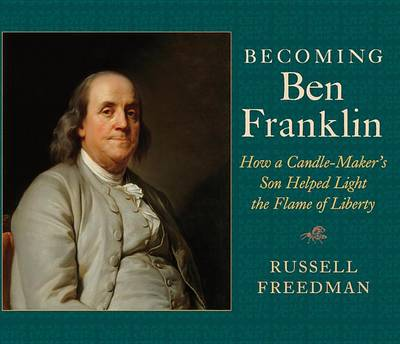 Becoming Ben Franklin by Russell Freedman