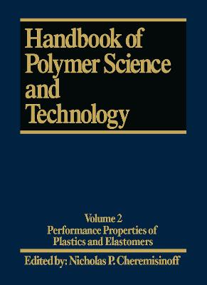 Handbook of Polymer Science and Technology Performance Properties of Plastics and Elastomers v. 2 by Cheremisinoff