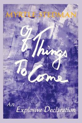 Of Things to Come by Myrtle Stedman