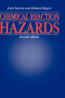 Chemical Reaction Hazards by John Barton