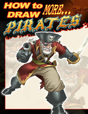 How to Draw Pirates Supersize  v. 2 by Robert Acosta