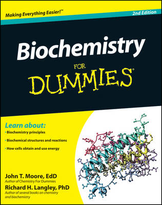 Biochemistry for Dummies, 2nd Edition by John T. Moore
