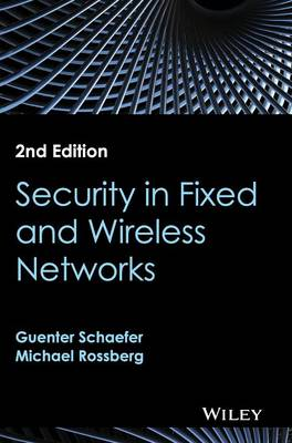 Security in Fixed and Wireless Networks by Guenter Schaefer