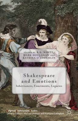 Shakespeare and Emotions by R. S. White