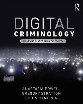 Digital Criminology by Anastasia Powell