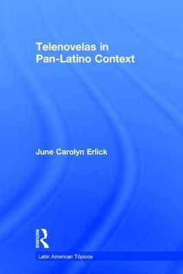 Telenovelas in Pan-Latino Context book