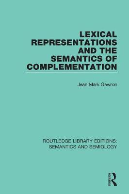 Lexical Representations and the Semantics of Complementation by Jean Mark Gawron