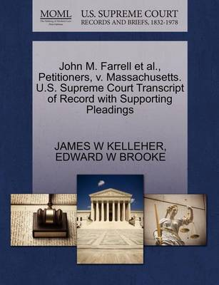 John M. Farrell et al., Petitioners, V. Massachusetts. U.S. Supreme Court Transcript of Record with Supporting Pleadings by Edward W. Brooke