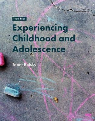 Experiencing Childhood and Adolescence by Janet Belsky
