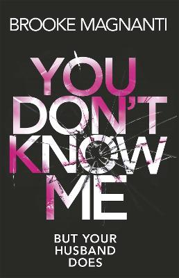 You Don't Know Me by Brooke Magnanti