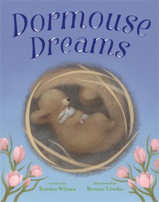Dormouse Dreams by Karma Wilson