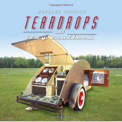 Teardrops and Tiny Trailers by Douglas Keister