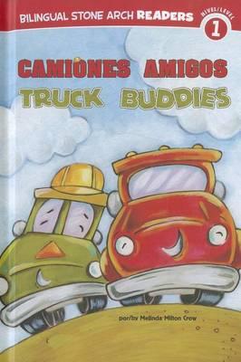 Camiones Amigos/Truck Buddies by Melinda Melton Crow