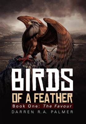 Birds of a Feather: Book One: The Favour by Darren R a Palmer