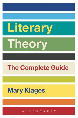 Literary Theory: The Complete Guide by Mary Klages